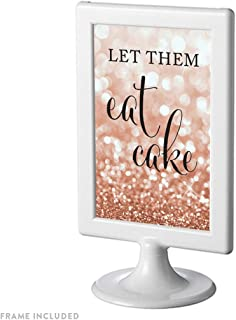 Andaz Press Framed Wedding Party Signs, Glitzy Rose Gold Glitter, 4x6-inch, Let Them Eat Cake Dessert Table Sign, 1-Pack