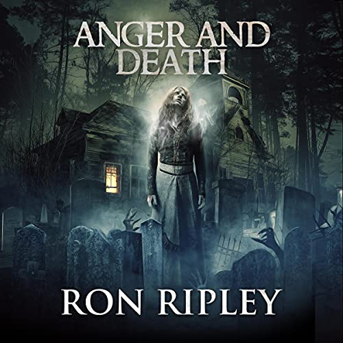 Anger and Death (Supernatural Horror with Scary Ghosts & Haunted Houses) Audiobook By Ron Ripley, Scare Street cover art
