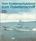 Vom Küstenschutzboot zum Raketenschiff. Schiffe und Boote der Volksmarine. (Mit Rißzeichnungen von Wolfgang Kramer)