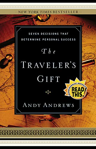 Compare Textbook Prices for The Traveler's Gift: Seven Decisions that Determine Personal Success 1 Edition ISBN 0020049024911 by Andrews, Andy