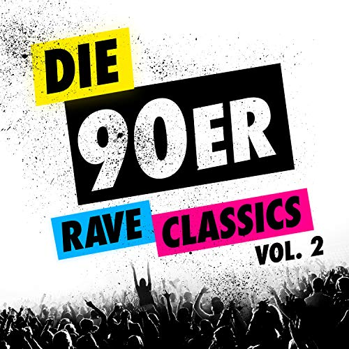 Die 90er - Rave Classics, Vol. 2 [Explicit]