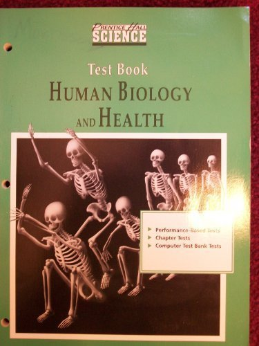 Human Biology and Health (Test Book) (Prentice Hall Science, Human Biology and Health (Test Book))