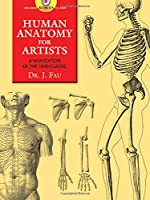 Human Anatomy for Artists: A New Edition of the 1849 Classic with CD-ROM (Dover Anatomy for Artists)
