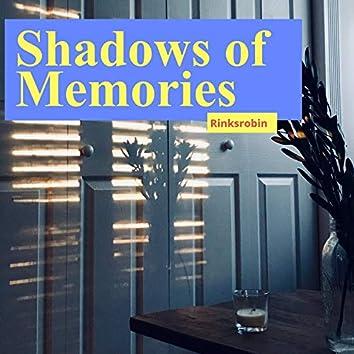Shadows of Memories
