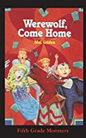 Werewolf, Come Home: It's a Dog's Life (Fifth Grade Monsters)