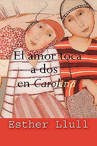 El amor toca a dos en Carolina de Esther Llull