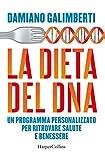 La dieta del DNA. Un programma personalizzato per ritrovare...