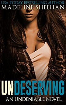 Undeserving (Undeniable Book 5) by [Madeline Sheehan]