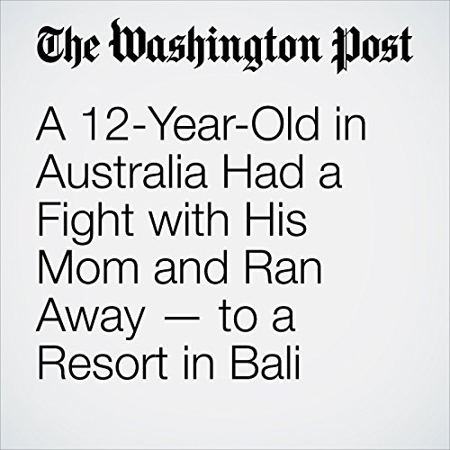 A 12-Year-Old in Australia Had a Fight with His Mom and Ran Away — to a Resort in Bali copertina