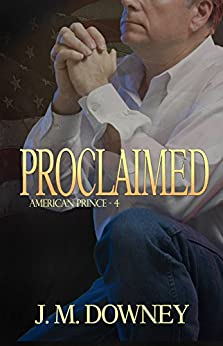 Proclaimed (American Prince Book 4) by [J.M. Downey]