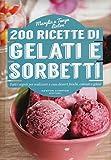 200 ricette di gelati e sorbetti
