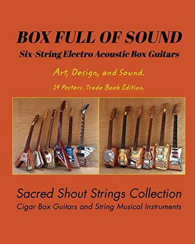 BOX FULL OF SOUND. Six String Electro Acoustic Box Guitars. Art, Design,...