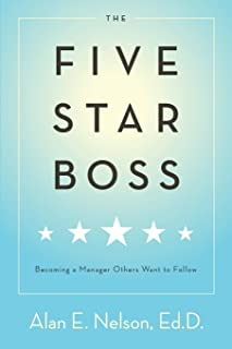 The Five-Star Boss: Becoming a Manager Others Want to Follow