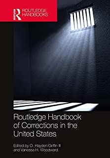 Routledge Handbook of Corrections in the United States (English Edition)