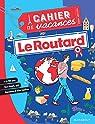 Cahier de vacances - Le Routard France par Marabout