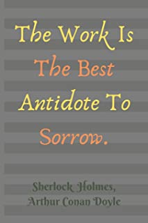 Work Is The Best Antidote To Sorrow. Sherlock Holmes, Arthur Conan Doyle: Lined Blank Journal / Notebook With, On The Cove...