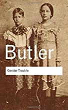 Gender Trouble: Feminism and the Subversion of Identity 2nd edition by Butler, Judith (1999) Paperback