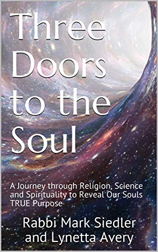 Three Doors to the Soul: A Journey through Religion, Science and Spirituality to Reveal Our Souls TRUE Purpose (Mark and Lynetta Book 1) (English Edition)
