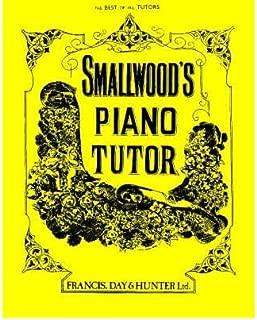 [(Smallwood's Piano Tutor * * )] [Author: William Smallwood] [Apr-2009]