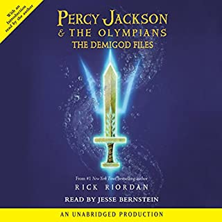 Percy Jackson & the Olympians     The Demigod Files              By:                                                                                                                                 Rick Riordan                               Narrated by:                                                                                                                                 Jesse Bernstein                      Length: 3 hrs and 6 mins     597 ratings     Overall 4.5
