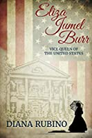 Eliza Jumel Burr: Vice Queen of the United States 1973531526 Book Cover