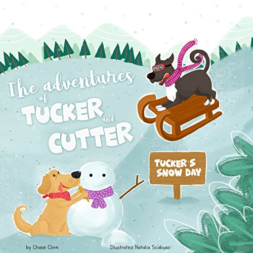 Tucker's Snow Day (The Adventures of Tucker and Cutter Book 1) (English Edition)