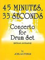 45 Minutes 33 Seconds: Concerto for Drum Set