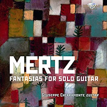 Mertz: Fantasias for Solo Guitar
