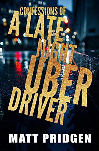Confessions of a Late Night Uber Driver (English Edition