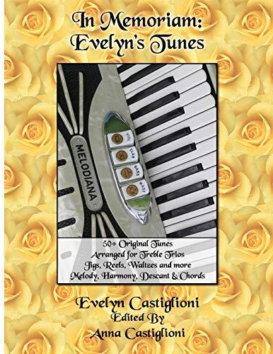 In Memoriam: Evelyn's Tunes: 50+ Original Tunes for Treble Trios (Evelyn's Tune Books)