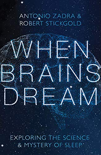 When Brains Dream: Exploring the Science and Mystery of Sleep (English Edition)