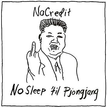 No Sleep 'Til Pjongjang