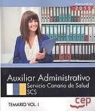 Auxiliar Administrativo. Servicio Canario de Salud. SCS. Temario Vol. I.