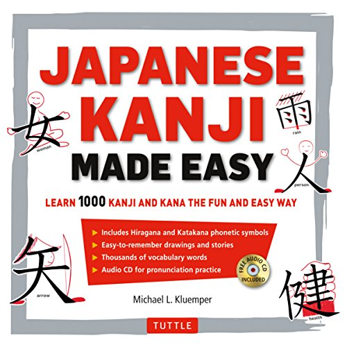 Japanese Kanji Made Easy: Learn 1,000 Kanji and Kana the Fun and Easy Way [With CD (Audio)]: (JLPT Levels N5 - N2) Learn 1,000 Kanji and Kana the Fun and Easy Way (Includes Audio CD)