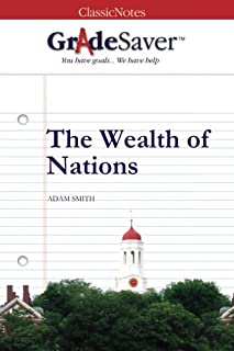 GradeSaver(TM) ClassicNotes: The Wealth of Nations Study Guide