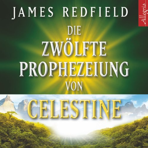 Die Zwölfte Prophezeiung von Celestine audiobook cover art