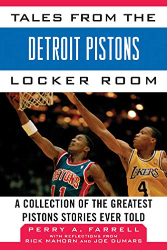 Tales from the Detroit Pistons Locker Room: A Collection of the Greatest Pistons Stories Ever Told (Tales from the Team) (English Edition)