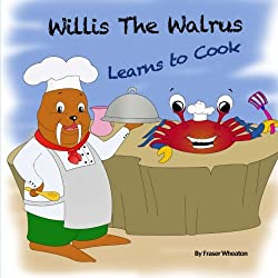Willis the Walrus Learns to Cook