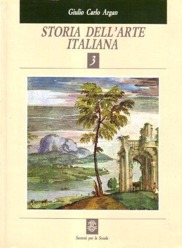Storia dell'arte italiana. Per le Scuole superiori: 3