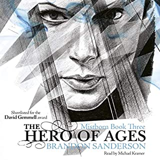 The Hero of Ages     Mistborn, Book 3              By:                                                                                                                                 Brandon Sanderson                               Narrated by:                                                                                                                                 Michael Kramer                      Length: 27 hrs and 45 mins     1,061 ratings     Overall 4.8