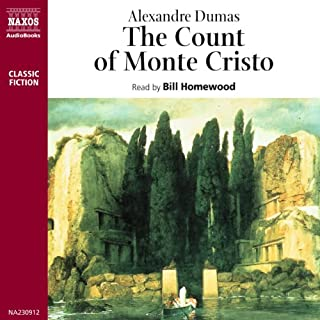 The Count of Monte Cristo                   Written by:                                                                                                                                 Alexandre Dumas                               Narrated by:                                                                                                                                 Bill Homewood                      Length: 2 hrs and 38 mins     Not rated yet     Overall 0.0