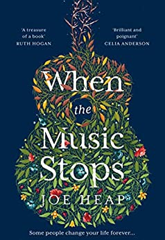 When the Music Stops: Discover the most emotional, uplifting new love story for 2020 by [Joe Heap]