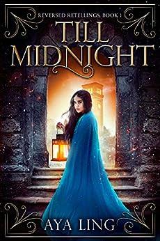 Till Midnight (Reversed Retellings Book 1) by [Aya Ling]