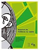 Impactos da Violência na Saúde (Portuguese Edition)