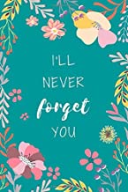 I'll Never Forget You: 6x9 Internet Password Logbook Large Print with Tabs | Flower Design Teal Color