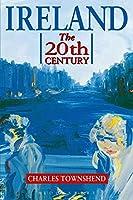 Ireland: The 20th Century (Hodder Arnold Publication)