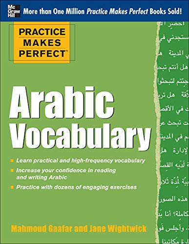 Practice Makes Perfect Arabic Vocabulary: With 145 Exercises (Practice Makes Perfect (McGraw-Hill))