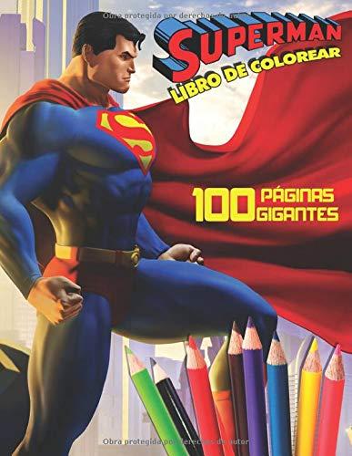 Superman Libro de Colorear: Libro para Colorear para Niños y Fanáticos! 100 Páginas