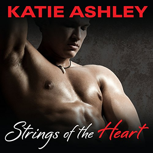 Strings of the Heart Audiobook By Katie Ashley cover art