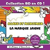 La Marque Jaune (Blake et Mortimer) Collection BD en CD